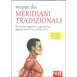 Mappe dei Meridiani TradizionaliPer praticare agopuntura, agopressione, digitopressione, moxa, shiatsu, do-in