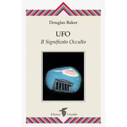 Ufo il Significato Occulto