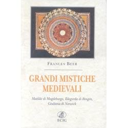Grandi mistiche medievaliMatilde  Ildegarda Giuliana