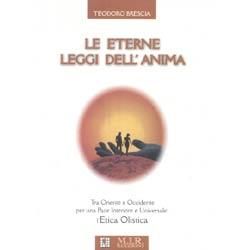 Le eterne leggi dell'animatra oriente e Occidente per una pace interiore: l'Etica Olistica