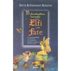 Libro Il Fantastico Mondo Degli Elfi E Delle Fate