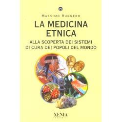 La Medicina Etnicaalla scoperta dei sistemi curativi dei popoli del mondo