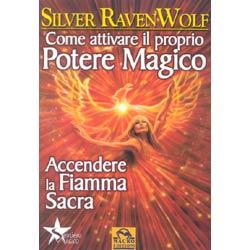 Come attivare il proprio potere magicoaccendere la fiamma sacra