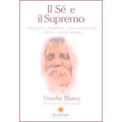 Il Sè e il Supremoeducazione o manipolazione, pace e giustizia sociale,  ricerca e coscienza spirituale