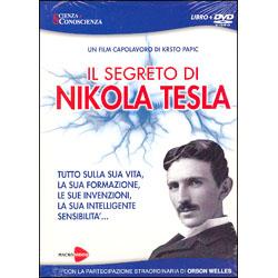 Il Segreto di Nikola Tesla con DVDTutto sulla sua vita, la sua formazione, le sue invenzioni, la sua intelligente sensibilità...