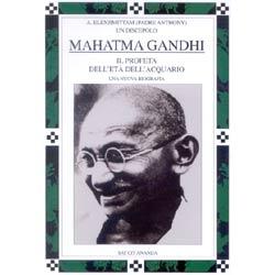 Mahatma Gandhiil profeta dell'età dell'Acquario