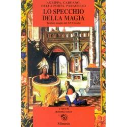 Lo specchio della magia trattati magici del xvi secolo - Lo specchio retrovisore centrale ...