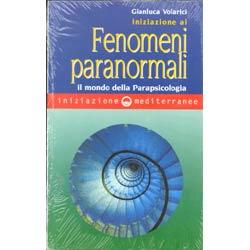 Iniziazione ai Fenomeni Paranormaliil mondo della Parapsicologia