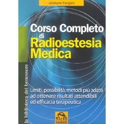 Corso completo di radiestesia medica