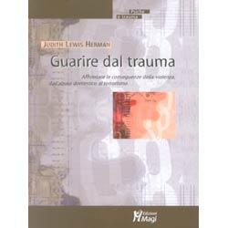 Guarire dal trauma, le conseguenze della violenzadall'abuso domestico al terrorismo