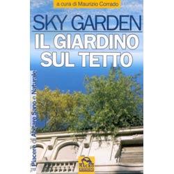 Libro sky garden il giardino sul tetto - Giardino sul tetto ...