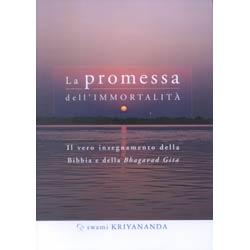 La promessa dell'ImmortalitàInsegnamento della Bibbia e della Bhagavad Gita