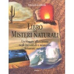 Il libro dei misteri naturaliun viaggio negli incredibili e misteriosi misteri naturali