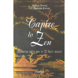 Capire lo Zenl'essenza dello Zen in 10 facili lezioni