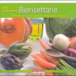 Bioricettario250 ricette di cucina naturale suddivise per stagione