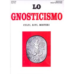 Lo GnosticismoCulti riti misteri