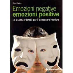 Emozioni Negative Emozioni Positivele essenze floreali per il benessere interiore