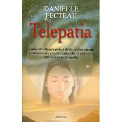 TelepatiaCome sfruttare i poteri della nostra mente e comunicare con la realtà che ci circonda attraverso la telepatia