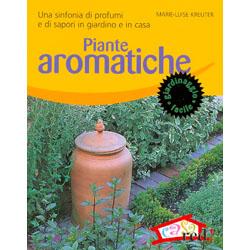 Piante aromaticheUna sinfonia di profumi e di sapori in giardino e in casa