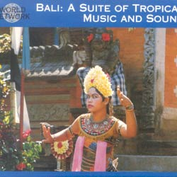 BALI / A SUITE OF TROPICAL MUSIC