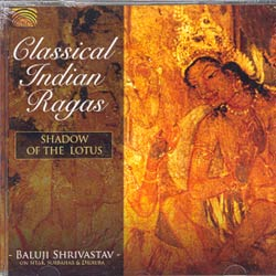 CLASSICAL INDIAN RAGASShadow the lotus