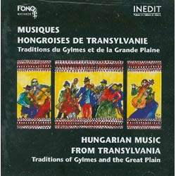 HUNGARIAN MUSIC FROM TRANSYLVANIAFOLK TRADITIONS FROM GYIMES AND THE GREAT PLAIN