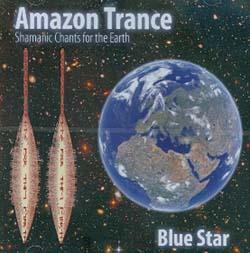AMAZON TRANCE - SHAMANIC CHANTS FOR THE EARTH