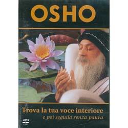 Osho - Trova la tua voce interiore (DVD)e poi seguila senza paura