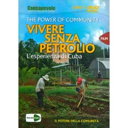 The Power of Community - (Opuscolo+DVD)Vivere senza petrolioL'esperienza di Cuba