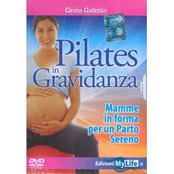 Pilates in Gravidanza - (Opuscolo+DVD)Mamme in forma per un parto sereno