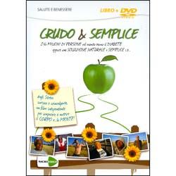 Crudo e Semplice (Opuscolo+DVD)Una soluzione naturale e semplice al diabete