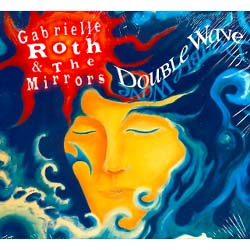 DOUBLE WAVE - (Gabrielle Roth & The Mirrors)