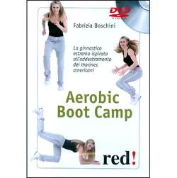 Aerobic Boot Camp - (Opuscolo+DVD)La ginnastica estrema ispirata all'addestramento dei marines americani