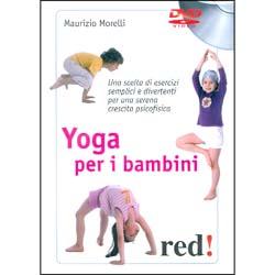 Yoga per Bambini - (Opuscolo+DVD)Una scelta di esercizi semplici e divertenti per una serena crecita psicofisica