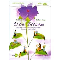 Erbe Buone - (Opuscolo+DVD)Conoscerle, utilizzarle e trasformarle in ricette per la salute