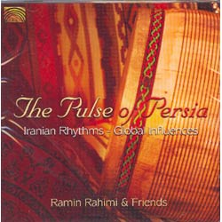 THE PULSE OF PERSIAIranian Rhythms - Global Influence