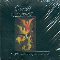 CELESTIAL CHRISTMAS - A SPECIAL COLLECTION OF SEASONAL MUSIC
