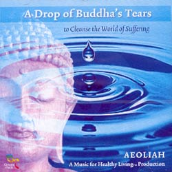 A DROP OF BUDDHA'S TEARS to Clean the World of Suffering