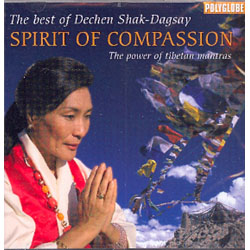 SPIRIT OF COMPASSION - THE POWER OF TIBETAN MANTRAS