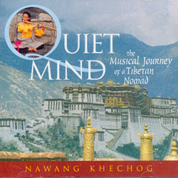 QUIET MIND - THE MUSICAL JOURNEY OF A TIBETAN NOMAD