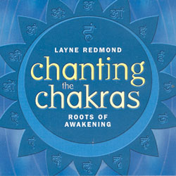 CHANTING THE CHAKRAS - THE ROOTS OF AWAKENING