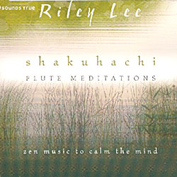 SHAKUHACHI FLUTE MEDITATIONS– ZEN MUSIC TO CALM THE MIND