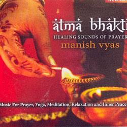 ATMA BHAKTI - HEALING SOUNDS OF PRAYER