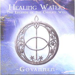 HEALING WATERS THE LEGEND OF THE CHALICE WELL