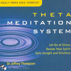 THETA MEDITATION SYSTEM - LET GO OF STRESS, RENEW YOUR SPIRIT, GAIN INSIGHT AND INTUITION