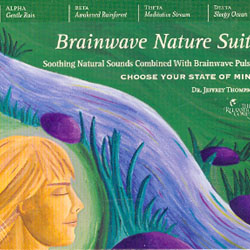 BRAINWAVE NATURE SUITE - SOOTHING NATURAL SOUNDS COMBINED WITH BRAINWAVE PULSES - 4 CD